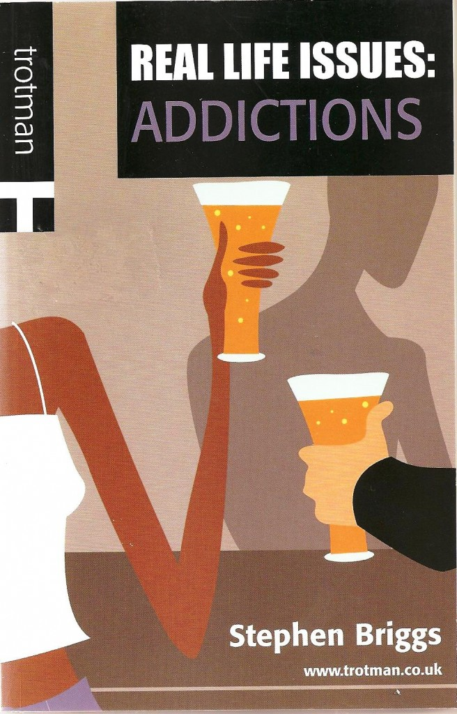 Real Life Issues: Addictions