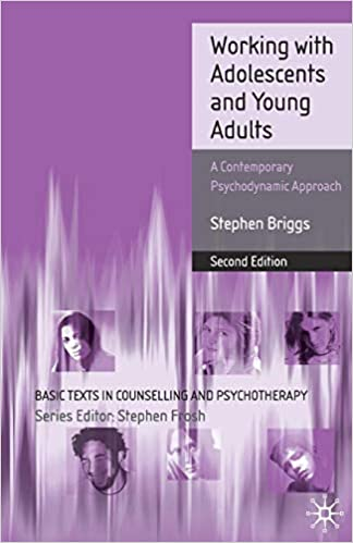 Working With Adolescents and Young Adults: A Contemporary Psychodynamic Approach (Basic Texts in Counselling and Psychotherapy)